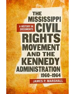 Mississippi Civil Rights Movement and the Kennedy Administration 1960-1964