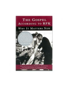 The Gospel According to RFK by Norman MacAfee