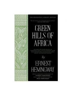 Green Hills of Africa: The Hemingway Library Collection by Ernest Hemingway