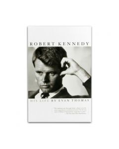 Robert Kennedy: His Life by Evan Thomas
