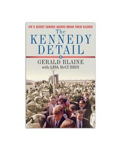 The Kennedy Detail by Gerald Blaine and Lisa McCubbin