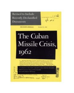 Cuban Missile Crisis, 1962; Edited by Laurence Chang and Peter Kornbluh